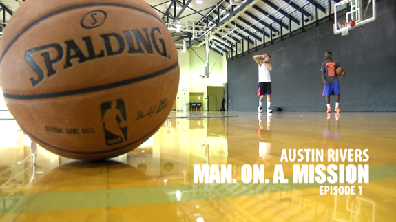 Austin Rivers 'Man On A Mission' Episode 1