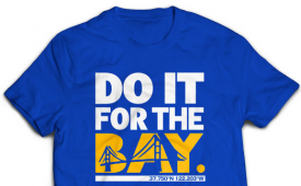 Loyal to a Tee 'Do It For The Bay' Tee