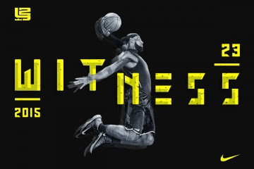 LeBron James x Nike 'Witness' Campaign